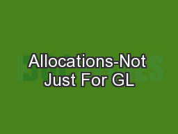 Allocations-Not Just For GL PowerPoint PPT Presentation