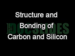 Structure and Bonding of Carbon and Silicon