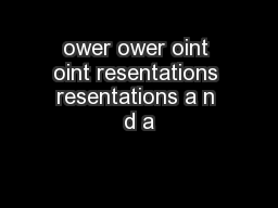 ower ower oint oint resentations resentations a n d a