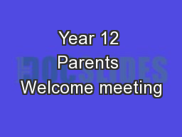 Year 12 Parents Welcome meeting