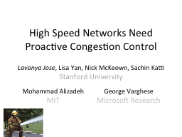 High Speed Networks Need Proactive Congestion Control PowerPoint PPT Presentation