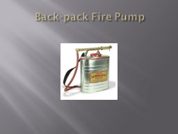 Back-pack Fire Pump PowerPoint PPT Presentation