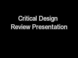 Critical Design Review Presentation PowerPoint PPT Presentation