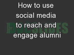 How to use social media to reach and engage alumni