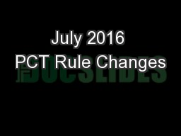 July 2016 PCT Rule Changes