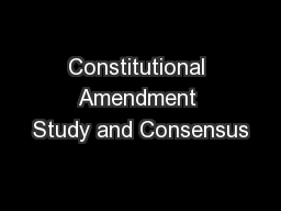 Constitutional Amendment Study and Consensus