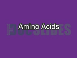 Amino Acids PowerPoint PPT Presentation