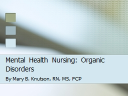 Mental Health Nursing: Organic Disorders PowerPoint PPT Presentation