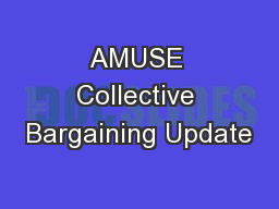AMUSE Collective Bargaining Update