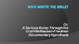 Who wrote the Bible? PowerPoint PPT Presentation