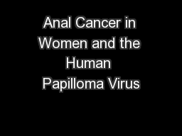 Anal Cancer in Women and the Human Papilloma Virus