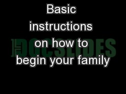 Basic instructions on how to begin your family