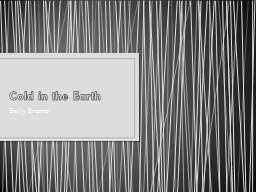 Cold in the Earth PowerPoint PPT Presentation