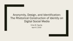 Anonymity, Design, and Identification: