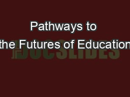 Pathways to the Futures of Education