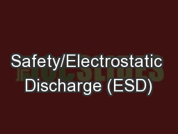Safety/Electrostatic Discharge (ESD)
