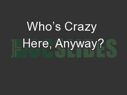 Who's Crazy Here, Anyway?
