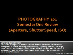 PHOTOGRAPHY 101 PowerPoint PPT Presentation