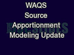 WAQS Source Apportionment Modeling Update