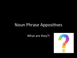 Noun Phrase Appositives