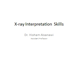 X-ray Interpretation Skills PowerPoint PPT Presentation