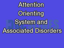 Attention Orienting System and Associated Disorders