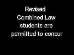 Revised  Combined Law students are permitted to concur