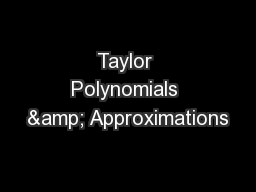 Taylor Polynomials & Approximations