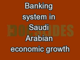 The role of Banking system in Saudi Arabian economic growth