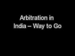 Arbitration in India � Way to Go