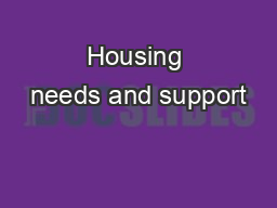 Housing needs and support