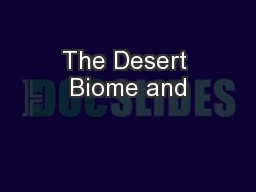 The Desert Biome and