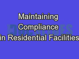 Maintaining Compliance in Residential Facilities