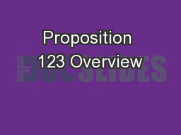 Proposition 123 Overview PowerPoint PPT Presentation