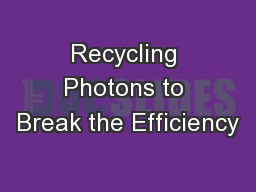 Recycling Photons to Break the Efficiency PowerPoint PPT Presentation