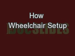 How Wheelchair Setup