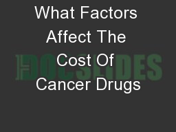 What Factors Affect The Cost Of Cancer Drugs