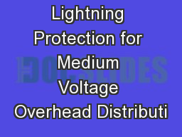 Lightning Protection for Medium Voltage Overhead Distributi PowerPoint Presentation, PPT - DocSlides