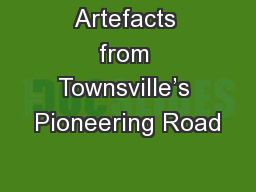 Artefacts from Townsville's Pioneering Road