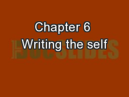 Chapter 6 Writing the self PowerPoint PPT Presentation