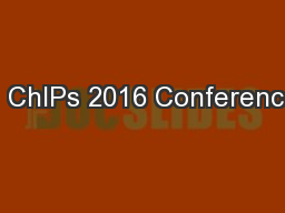 1 ChIPs 2016 Conference
