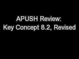 APUSH Review: Key Concept 8.2, Revised