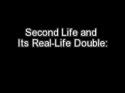 Second Life and Its Real-Life Double: