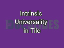 Intrinsic Universality in Tile