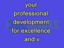 Ensuring your professional development for excellence and v