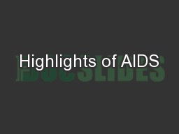 Highlights of AIDS