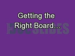 Getting the Right Board…