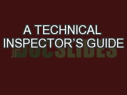 A TECHNICAL INSPECTOR'S GUIDE
