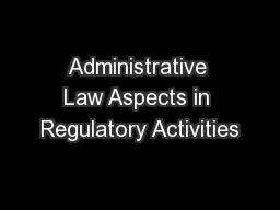 Administrative Law Aspects in Regulatory Activities