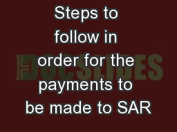 Steps to follow in order for the payments to be made to SAR